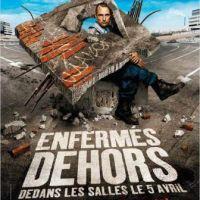 ENFERMÉS DEHORS d'Albert Dupontel (2006)