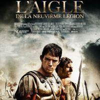 L'AIGLE DE LA NEUVIÈME LÉGION de Kevin Macdonald (2011)