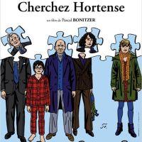 CHERCHEZ HORTENSE de Pascal Bonitzer (2012)