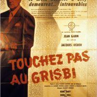TOUCHEZ PAS AU GRISBI de Jacques Becker (1954)