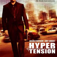 HYPER TENSION de Mark Neveldine et Brian Taylor (2007)