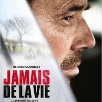 JAMAIS DE LA VIE de Pierre Jolivet (2015)