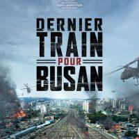 DERNIER TRAIN POUR BUSAN de Sang-Ho Yeon (2016)