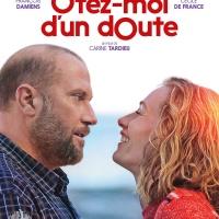 ÔTEZ-MOI D'UN DOUTE de Carine Tardieu (2017)