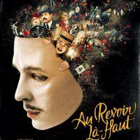 AU REVOIR LÀ-HAUT de Albert Dupontel (2017)