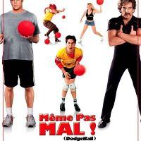 DODGEBALL, MÊME PAS MAL ! de Rawson Marshall Thurber (2004)