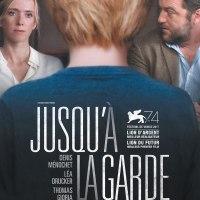 JUSQU'A LA GARDE de Xavier Legrand (2018)