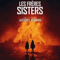 LES FRÈRES SISTERS de Jacques Audiard (2018)
