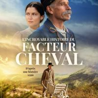 L'INCROYABLE HISTOIRE DU FACTEUR CHEVAL de Nils Tavernier (2019)
