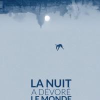 LA NUIT A DÉVORÉ LE MONDE de Dominique Rocher (2018)