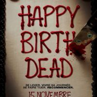 HAPPY BIRTHDEAD de Christopher Landon (2017)