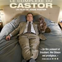 LE COMPLEXE DU CASTOR de Jodie Foster (2011)
